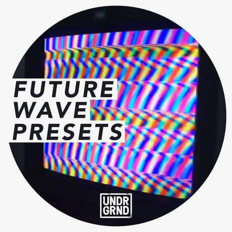 Future Wave Presets