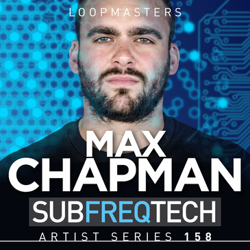 Max Chapman: Sub Freq Tech