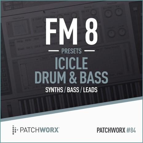 Patchworx 84: Icicle Drum & Bass FM8 Presets