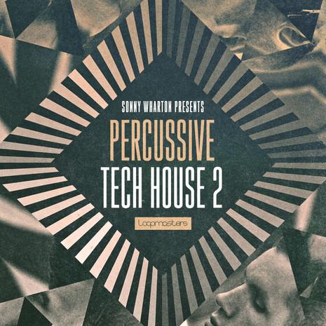 Sonny Wharton: Percussive Tech House 2