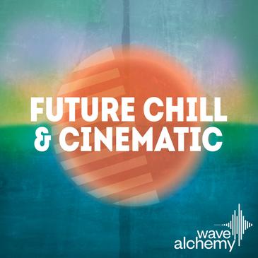 Future Chill & Cinematic