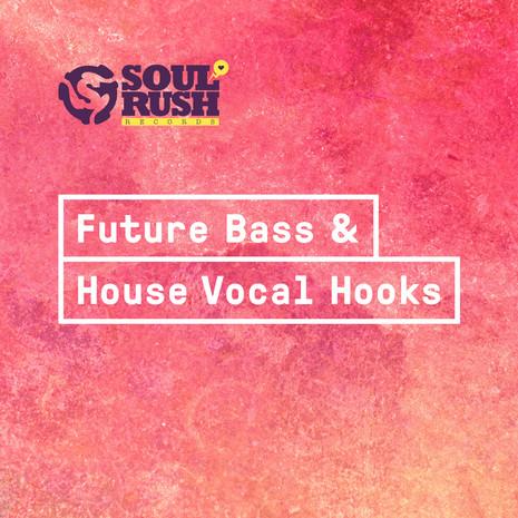 Future Bass & House Vocal Hooks
