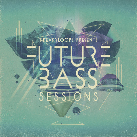Freaky Loops: Future Bass Sessions