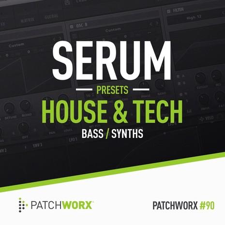 Patchworx 90: House & Tech Serum Presets