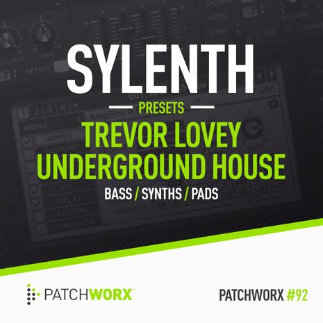 Patchworx 92: Trevor Loveys 90s House Sylenth Presets