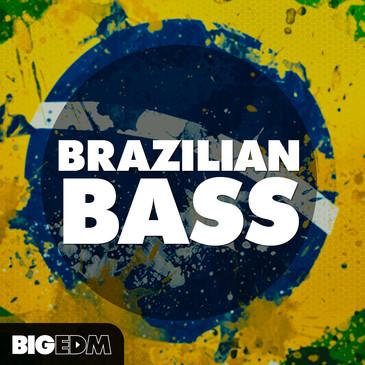 Big EDM: Brazilian Bass