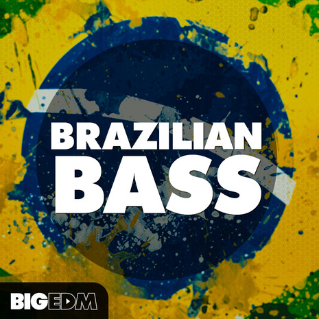 Big EDM: Brazilian Bass
