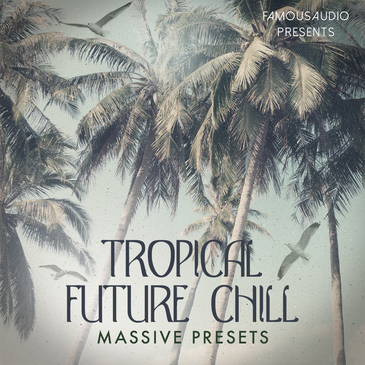 Tropical Future Chill: Massive Presets