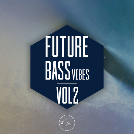 Future Bass Vibes Vol 2