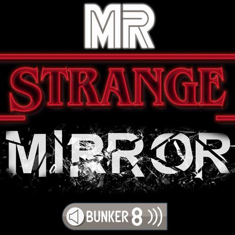 Mr Strange Mirror