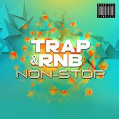Trap & RnB Non-Stop