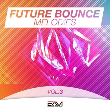 Future Bounce Melodies Vol 3