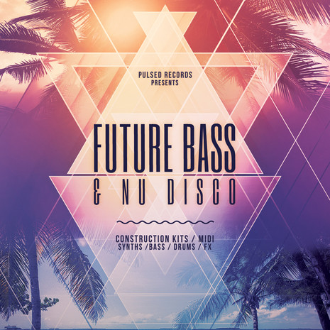 Future Bass & Nu Disco