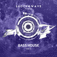 Shockwave Pro Series: Bass House Vol 1