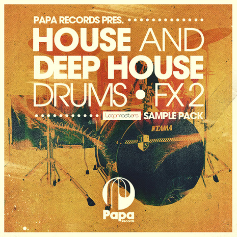 Papa Records: House & Deep House Drums & FX 2