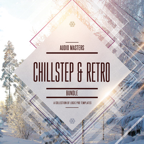 Chillstep & Retro Bundle: Logic Pro Templates