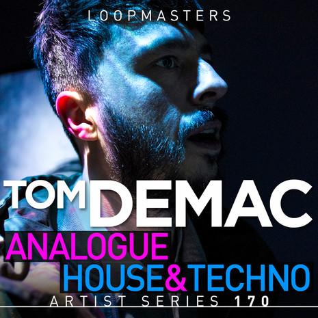 Tom Demac: Raw Analogue House & Techno