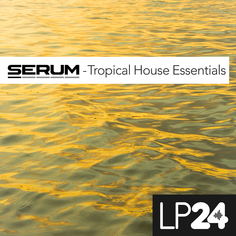 Serum: Tropical House Essentials