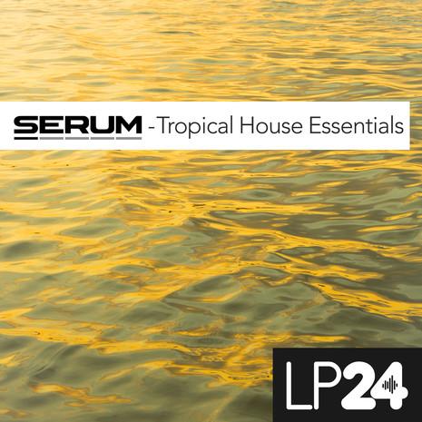 Serum: Tropical House Essentials