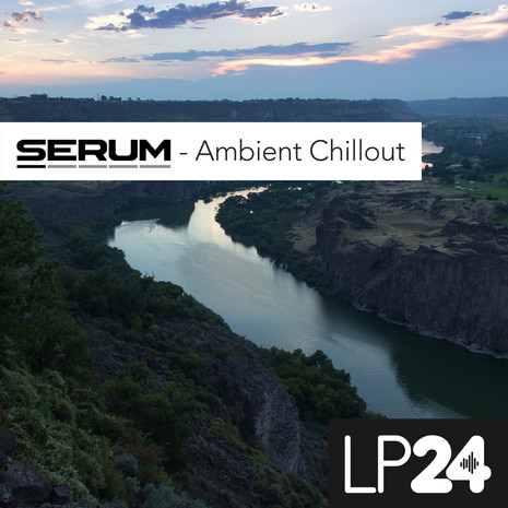 Serum: Ambient Chillout