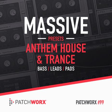 Patchworx 99: Anthem House & Trance Massive Presets