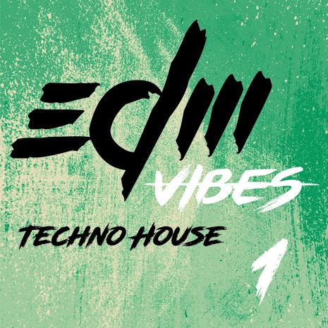 EDM Vibes Vol 1: Techno