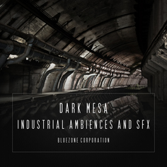 Dark Mesa: Industrial Ambiences & SFX