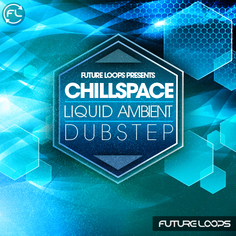 Chillspace: Liquid Ambient & Dubstep