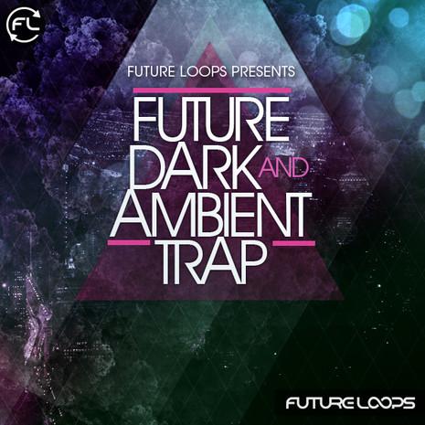 Future Dark & Ambient Trap