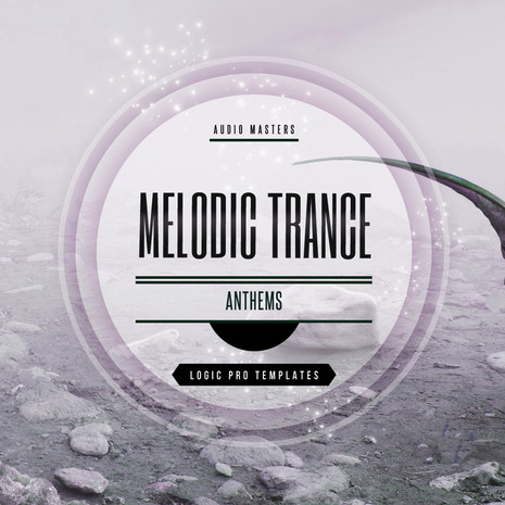Melodic Trance Anthems: Logic Pro Templates