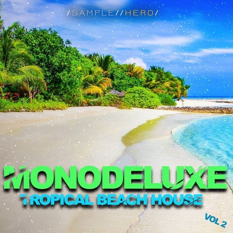 Monodeluxe: Tropical Beach House Vol 2