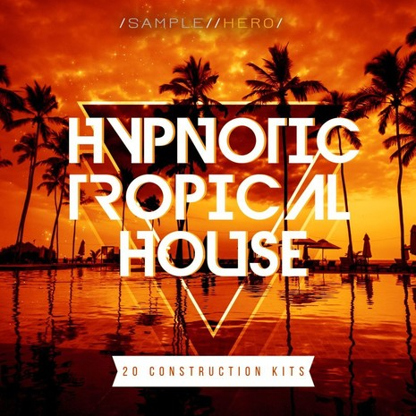 Hypnotic Tropical House