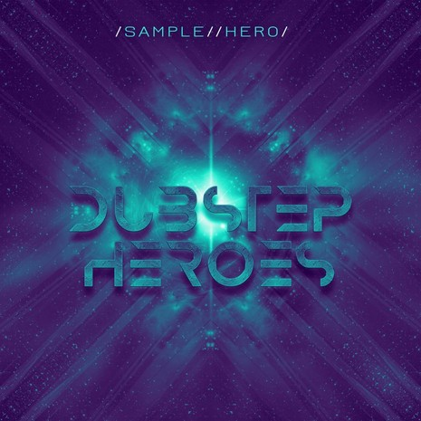 Sample Hero: Dubstep Heroes