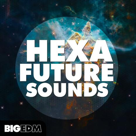 Big EDM: Hexa Future Sounds