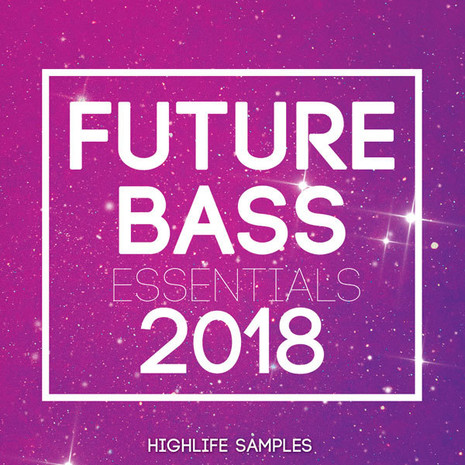 Future Bass Essentials 2018