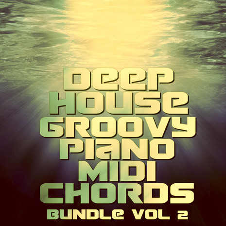 Deep House Groovy Piano MIDI Chords Bundle Vol 2