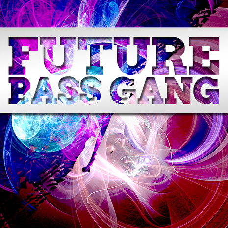 Big EDM: Future Bass Gang