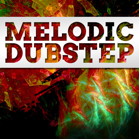 Big EDM: Melodic Dubstep