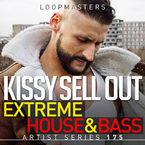 Kissy Sell Out: Extreme House & Bass