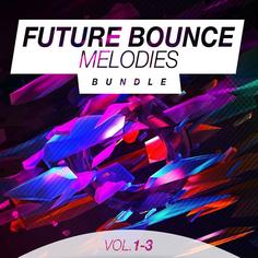 Future Bounce Melodies Bundle (Vols 1-3)
