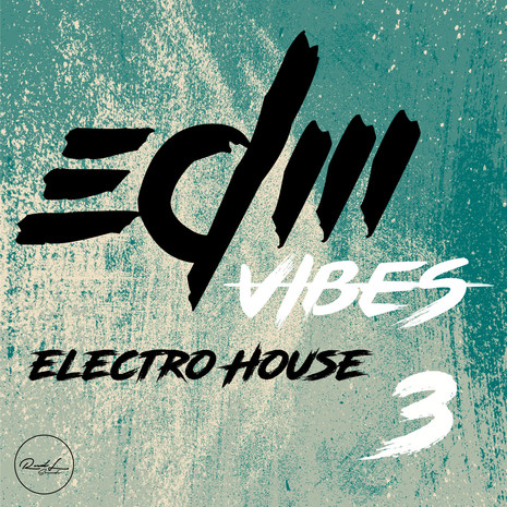 EDM Vibes Vol 3: Electro House