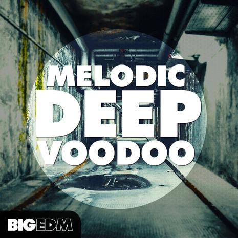Big EDM: Melodic Deep Voodoo