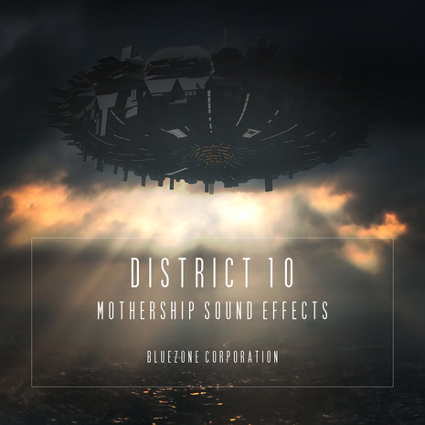 District 10: Mothership Sound Effects