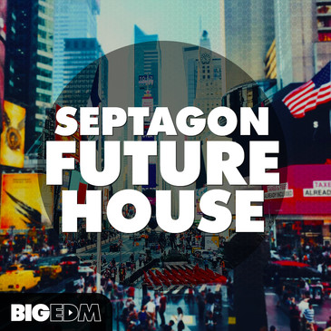 Big EDM: Septagon Future House