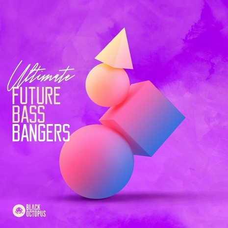 Ultimate Future Bass Bangers