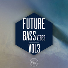 Future Bass Vibes Vol 3