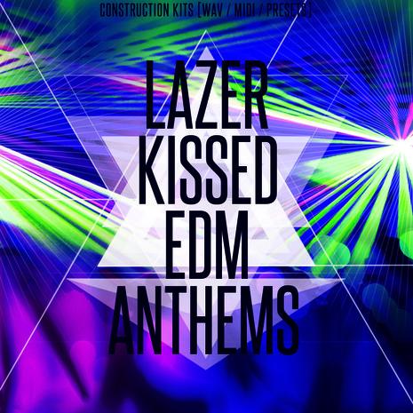 Lazer Kissed EDM Anthems