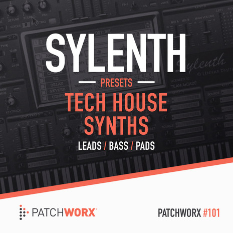 Patchworx 101: Sylenth Tech House Synths
