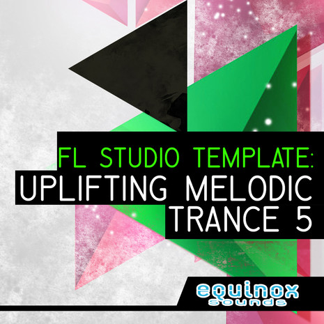 FL Studio Template: Uplifting Melodic Trance 5