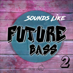 Sounds Like Future Bass Vol 2